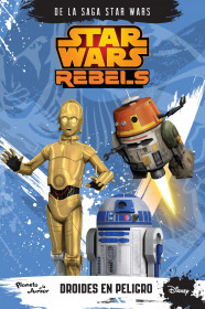 Star Wars Rebels. Droides en peligro