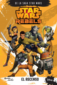 Star Wars Rebels. El ascenso