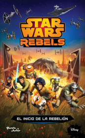 Star Wars Rebels. El inicio de la rebelión
