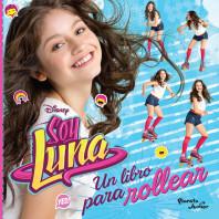 Soy Luna. Un libro para rollear