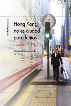 Hong Kong no es ciudad para lentos